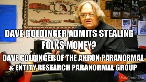 Dave Goldinger repeatedly admitting he took peoples money, then says he is leaving the paranormal world.