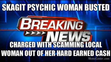 Local Skagit County psychic business owner arrested for theft by deception,charged of spiritually cleansing money fromvictim